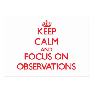 Keep Calm and focus on Observations Large Business Cards (Pack Of 100)