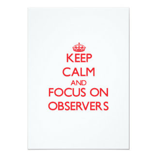 Keep Calm and focus on Observers 5x7 Paper Invitation Card
