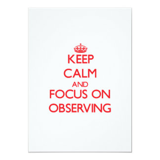 Keep Calm and focus on Observing 5x7 Paper Invitation Card