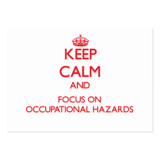 Keep Calm and focus on Occupational Hazards Business Card