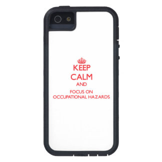 kEEP cALM AND FOCUS ON oCCUPATIONAL hAZARDS Cover For iPhone 5/5S