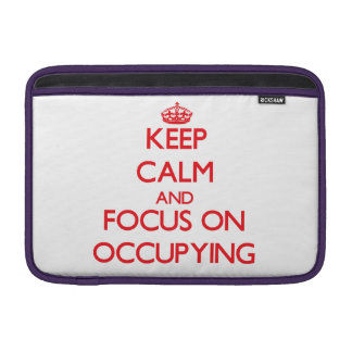 kEEP cALM AND FOCUS ON oCCUPYING MacBook Sleeves