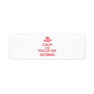 kEEP cALM AND FOCUS ON oCTAVES Return Address Label