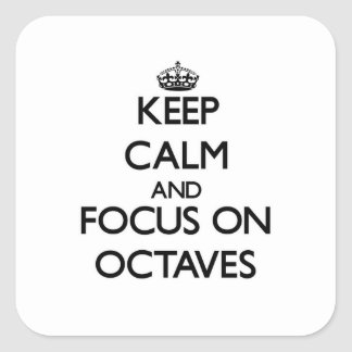 Keep Calm and focus on Octaves Stickers