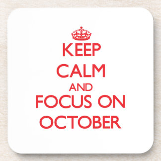Keep Calm and focus on October Beverage Coasters
