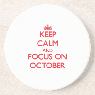 Keep Calm and focus on October Drink Coaster