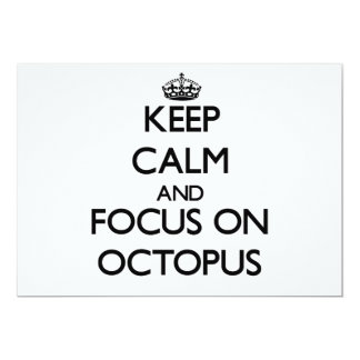 Keep Calm and focus on Octopus 5x7 Paper Invitation Card