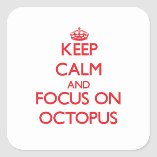 Keep Calm and focus on Octopus Sticker