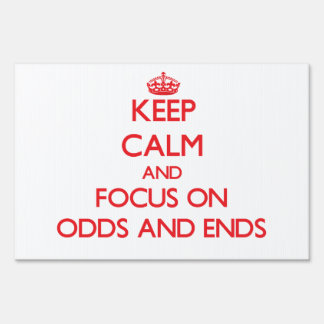 Keep Calm and focus on Odds And Ends Sign