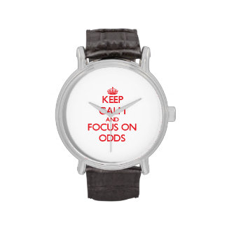 kEEP cALM AND FOCUS ON oDDS Wristwatches