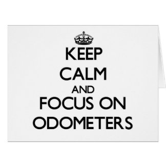 Keep Calm and focus on Odometers Card
