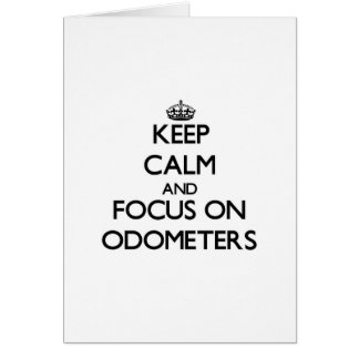 Keep Calm and focus on Odometers Greeting Cards