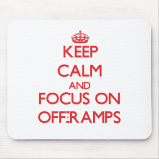 Keep Calm and focus on Off-Ramps Mouse Pad