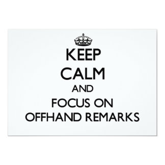 """Keep Calm and focus on Offhand Remarks 5"""" X 7"""" Invitation Card"""