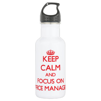 Keep Calm and focus on Office Managers 18oz Water Bottle