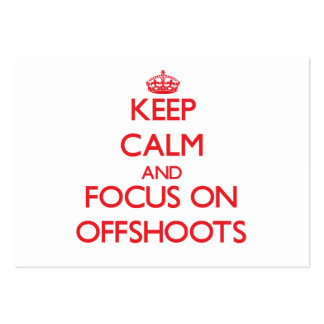 Keep Calm and focus on Offshoots Business Card Templates