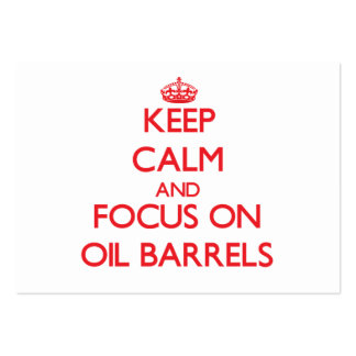 Keep Calm and focus on Oil Barrels Large Business Cards (Pack Of 100)