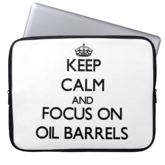 Keep Calm and focus on Oil Barrels Laptop Computer Sleeves