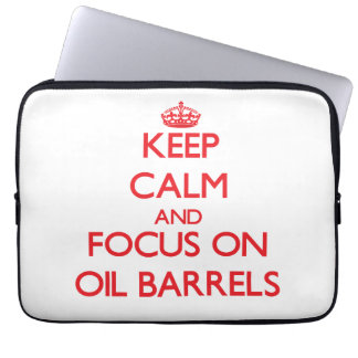 kEEP cALM AND FOCUS ON oIL bARRELS Laptop Sleeves