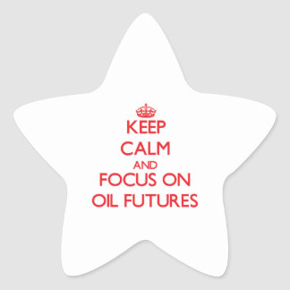 Keep Calm and focus on Oil Futures Sticker