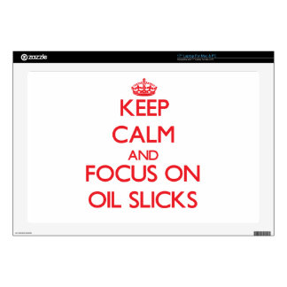 kEEP cALM AND FOCUS ON oIL sLICKS Laptop Skin