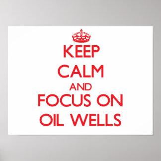 Keep Calm and focus on Oil Wells Print