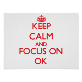 Keep Calm and focus on Ok Poster
