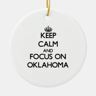 Keep Calm and focus on Oklahoma Ceramic Ornament