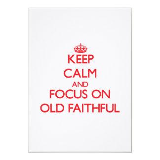 Keep Calm and focus on Old Faithful 5x7 Paper Invitation Card