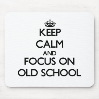 Keep Calm and focus on Old School Mouse Pad