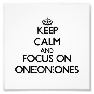 Keep Calm and focus on One-On-Ones Photo Print