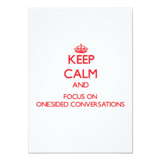 kEEP cALM AND FOCUS ON oNE-sIDED cONVERSATIONS 5x7 Paper Invitation Card