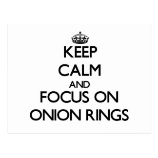 Keep Calm and focus on Onion Rings Postcard