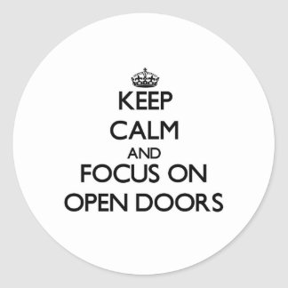 Keep Calm and focus on Open Doors Classic Round Sticker
