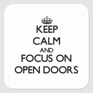 Keep Calm and focus on Open Doors Square Stickers