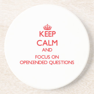 Keep Calm and focus on Open-Ended Questions Drink Coasters