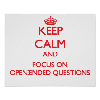 Keep Calm and focus on Open-Ended Questions Poster