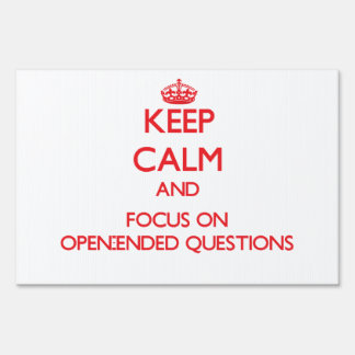Keep Calm and focus on Open-Ended Questions Signs