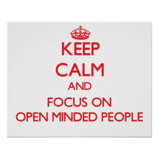 Keep Calm and focus on Open Minded People Posters