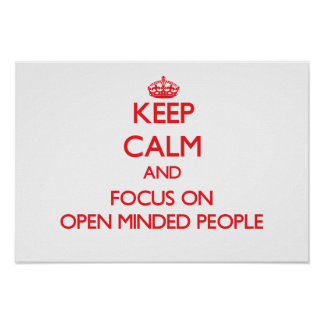 Keep Calm and focus on Open Minded People Print