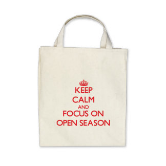 kEEP cALM AND FOCUS ON oPEN sEASON Tote Bag