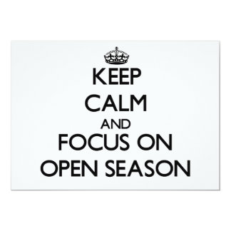 Keep Calm and focus on Open Season Personalized Announcement