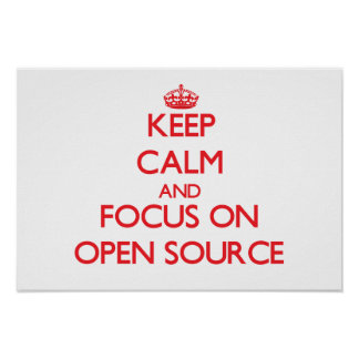 Keep calm and focus on Open Source Posters