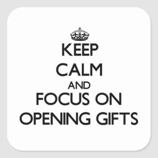 Keep Calm and focus on Opening Gifts Square Sticker