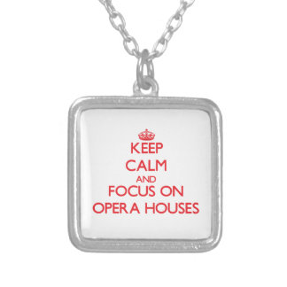 kEEP cALM AND FOCUS ON oPERA hOUSES Personalized Necklace