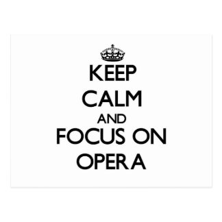 Keep Calm and focus on Opera Post Cards