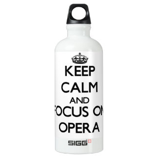 Keep Calm and focus on Opera SIGG Traveler 0.6L Water Bottle
