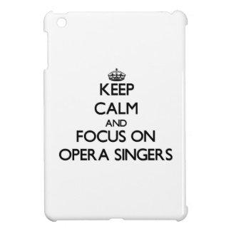Keep Calm and focus on Opera Singers iPad Mini Cover