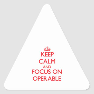 Keep Calm and focus on Operable Sticker