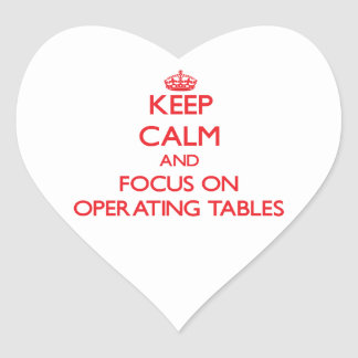 Keep Calm and focus on Operating Tables Heart Sticker